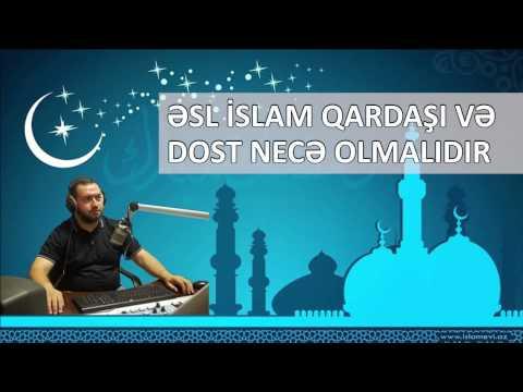 Əsl İslam qardaşı və dost necə...