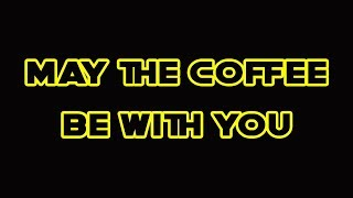 Star Wars: May the coffee be with you - A Christmas Coffee 2019