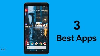 3 Best Android Apps in July 2018 - Everyday 3 Best Apps - Daily 3 New Apps