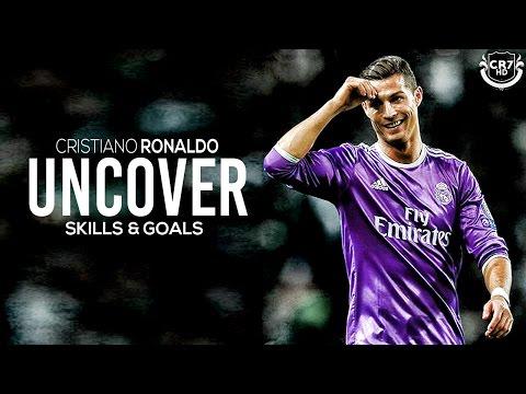 Cristiano Ronaldo - Uncover 2017 | Skills & Goals | HD