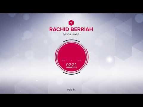 Rachid BERRIAH Rayna Rayna (Audio)/ رشيد برياح - راينا راينا