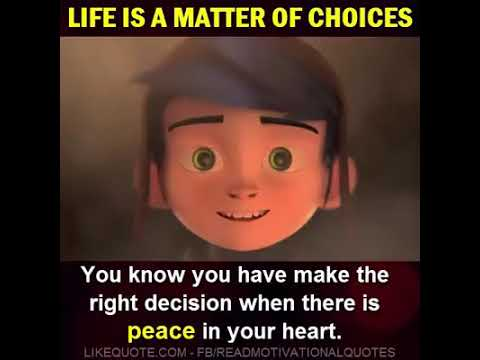 Life is a Matter of Choices.