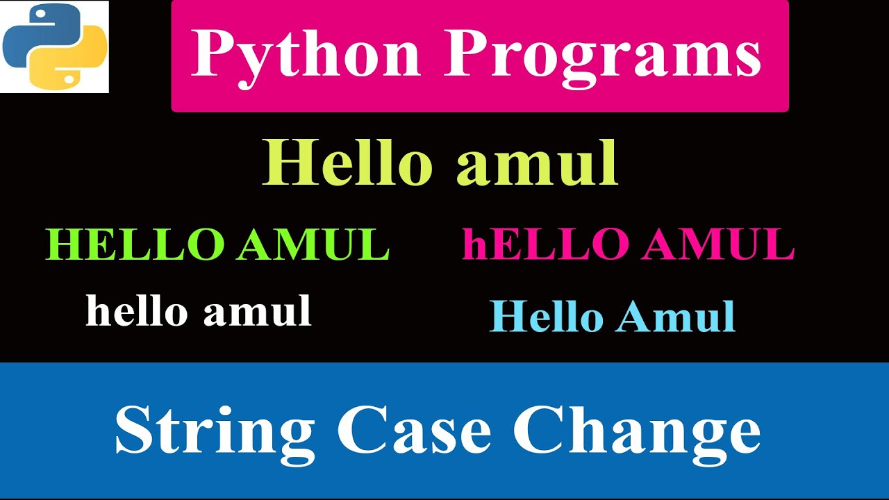 Python Program To Change The Case Of The Given String