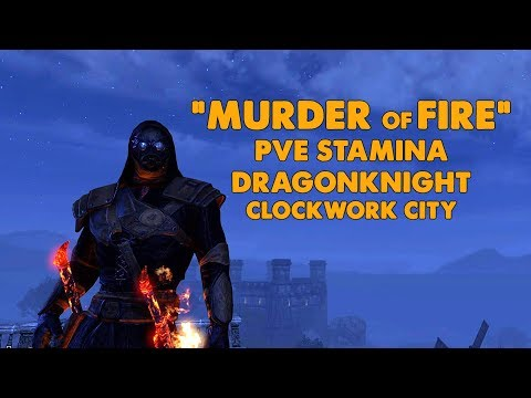 "ESO - ""Murder Of Fire"" PVE Stamina Dragonknight Build - Clockwork City"