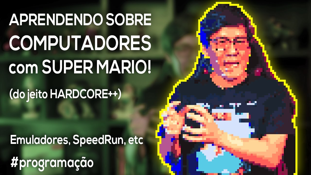 Aprendendo sobre Computadores com Super Mario (do jeito Hardcore++)