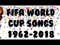 The Songs Of The Fifa World Cup 1962 - 2018