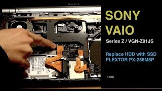 SONY VAIO series Z ( VGN-Z91JS ) Replace HDD with SSD PLEXTOR PX-256M5P ソニー バイオ 換装