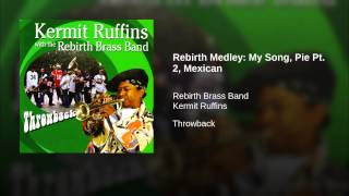 Play Rebirth Medley: My Song, Pie Pt. 2, Mexican Special