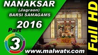 NANAKSAR (Jagraon) ! BARSI SAMAGAMS  - 2016 of MAHANT PARTAP SINGH JI !! Part 3rd