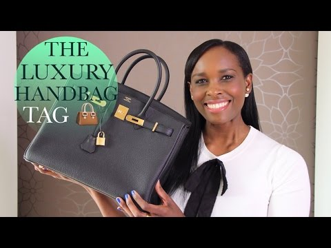 THE LUXURY HANDBAG TAG 👜 THE BEST THE WORST AND THE MOST DRAMATIC