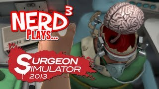 Nerd³ Plays... Surgeon Simulator 2013: Steam Version