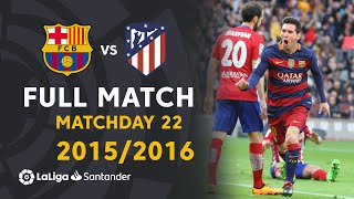 FC Barcelona vs Atlético de Madrid (2-1) Matchday 22 2015/2016 - FULL MATCH