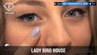 LADY BIRD HOUSE Presents CND with A Perfect Gel Nail Polish April 18 | FashionTV | FTV