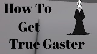 How To Get True Gaster in Battle Of The Souls Roblox