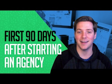 What to Do In The First 90 Days After Starting an Agency?