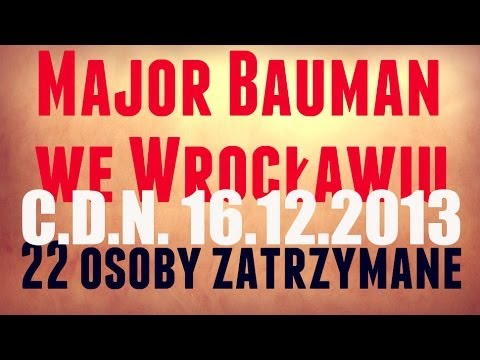 Major Bauman I Policja We Wrocławiu C.D.N.  16.12.2013