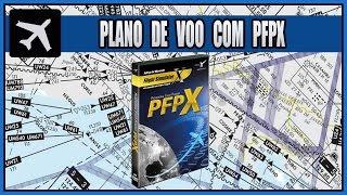 PLANO DE VOO com ★ PFPX ★ [PT-BR]