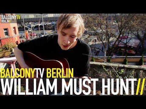 WILLIAM MUST HUNT - TWO BEST FRIENDS (BalconyTV)