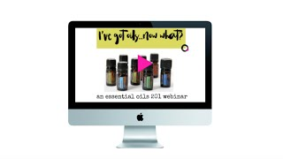 Essential Oils 201 A training on living the natural health lifestyle