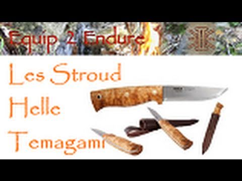 Les Stroud Knife Helle Temagami Review, Equip 2 Endure