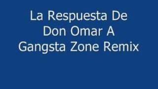 La Respuesta De Don Omar A Gangsta Zone Remix