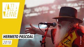 Hermeto Pascoal - Jazz à Vienne 2018 - Live