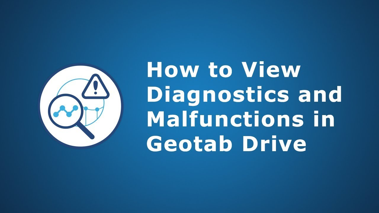 How to View Diagnostics & Malfunctions | Geotab Drive