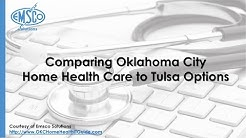 Comparing Oklahoma City Home Health Care to Tulsa Options (Screencast)