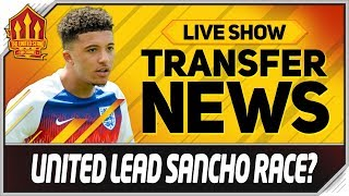 SANCHO To UN TED Next Summer Man Utd News