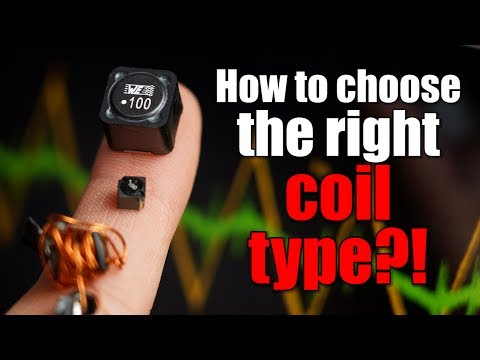 How To Choose The Right Coil Type (inductor)?!