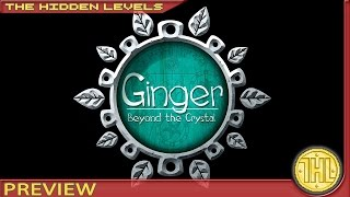 Ginger: Beyond the Crystal Preview and Gameplay (Xbox One)