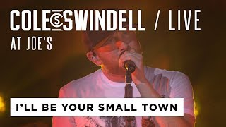 Cole Swindell I 39 ll Be Your Small Town Live At Joe 39 s.mp3