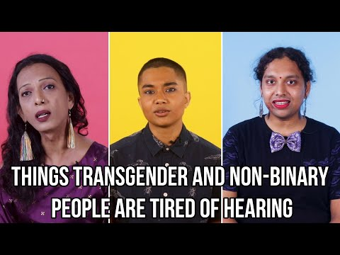 Things Transgender And Non-Binary People Are Tired Of Hearing   BuzzFeed India