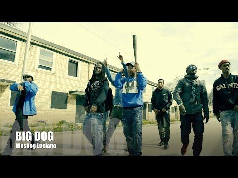 WesDog Luciano - Big Dog (Music Video)