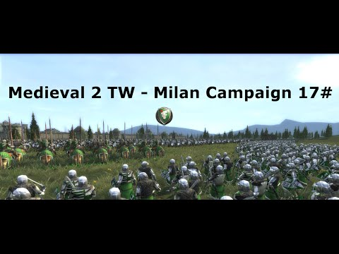 M2TW Milan Grand Campaign 17# - Lots Of Cav, Lots of Battles