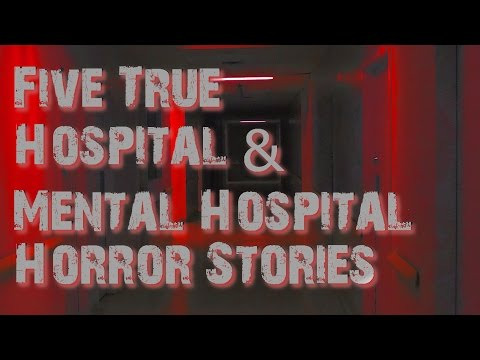 Five True Hospital & Mental Hospital Horror Stories Collaboration With The  Deathless Lord Cerberus