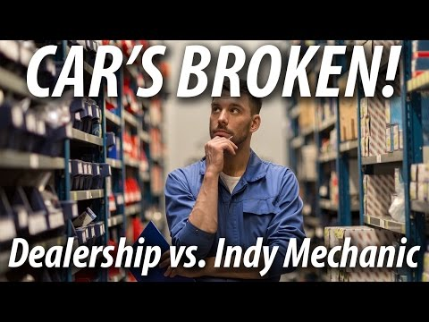 Car's Broken! | Dealership vs Independent Mechanic