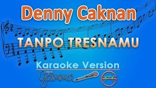 Download lagu Denny Caknan - Tanpo Tresnamu (Karaoke)   GMusic