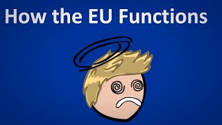 How DOES the EU Function?