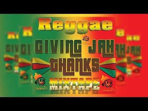 Reggae Giving Jah Thanks Mixtape Vol 1 Mix By Djeasy