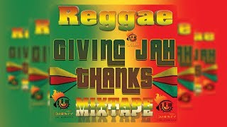 Reggae Giving Jah Thanks Mixtape Vol 1 Mix By Djeasy