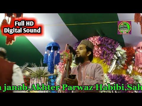 Akhtar Parwaz Habibi~New-Naat (2018)-Khud Ko Sunnat ke Sanchey mein Dhalo