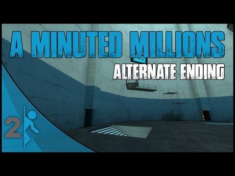 A Minuted Millions (Portal 2 Mod) Alternate Ending