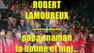 ROBERT LAMOUREUX    papa, maman, la bonne et moi.wmv