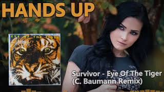 Survivor - Eye Of The Tiger (C. Baumann Remix) [HANDS UP]