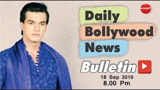 Top & Latest Bollywood News 2019 | Mohsin Khan | Bigg Boss 13 | Kapil Sharma | 18th Sep 2019 | 8 PM