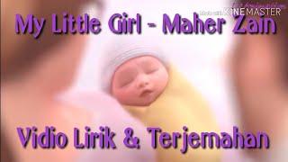My Little Girl - Maher Zain ( Lirik & Terjemahan )