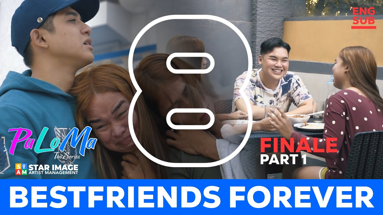 Download PALOMA THE SERIES | FINALE EPISODE PART 1 | BESTFRIENDS FOREVER (ENG SUB)