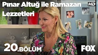 Pınar Altuğ ile Ramazan Lezzetleri 20. Bölüm