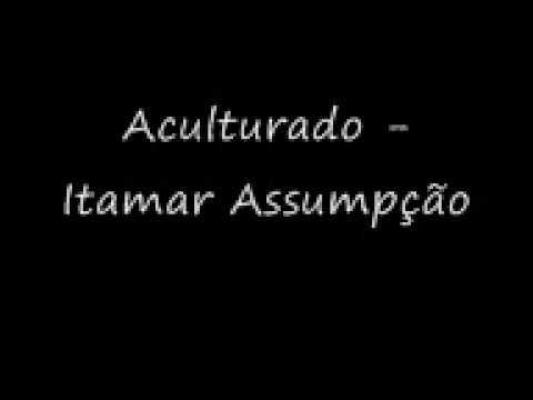 Aculturado - Itamar Assumpção